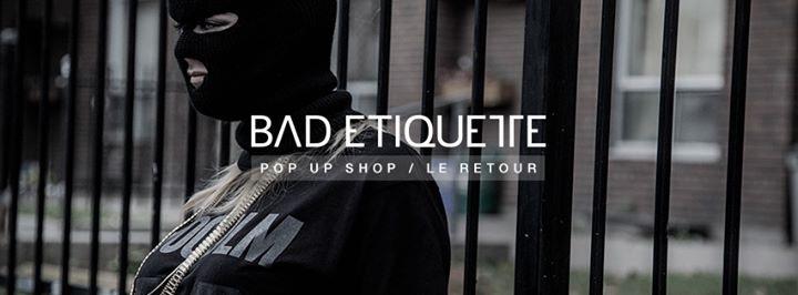 Bad Etiquette Pop Up Shop
