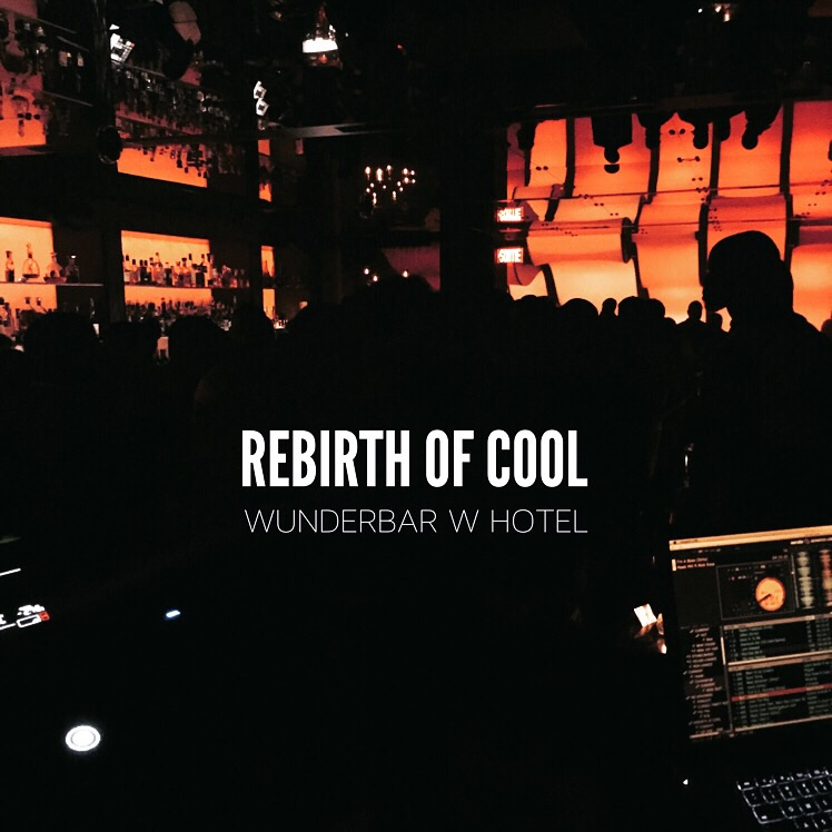 Rebirth of Cool Wunderbar W Hotel