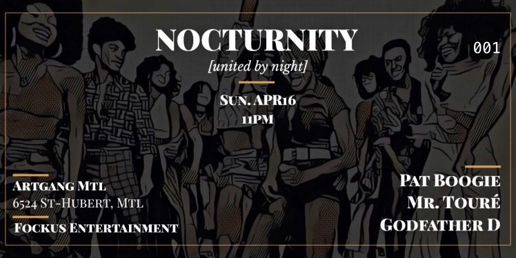 Nocturnity Artgang Montreal Mike Steven Pat Boogie Mr. Touré Godfather D
